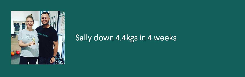 Sally down 4.4kgs in 4 weeks